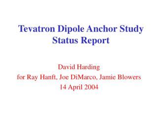 Tevatron Dipole Anchor Study Status Report