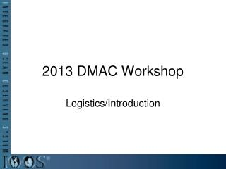 2013 DMAC Workshop