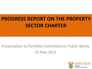 PROGRESS REPORT ON THE PROPERTY SECTOR CHARTER