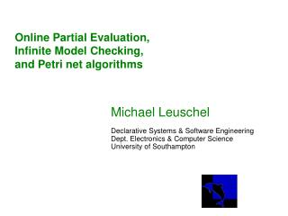 Online Partial Evaluation, Infinite Model Checking, and Petri net algorithms