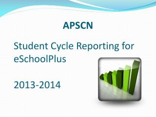 Student Cycle Reporting for eSchoolPlus 2013-2014