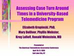 Assessing Case Turn Around Times in a University-Based Telemedicine Program