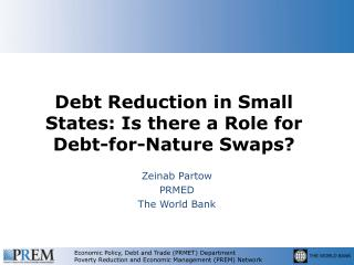 Debt Reduction in Small States: Is there a Role for Debt-for-Nature Swaps?
