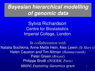 Sylvia Richardson Centre for Biostatistics Imperial College, London