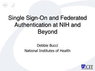 Single Sign-On and Federated Authentication at NIH and Beyond