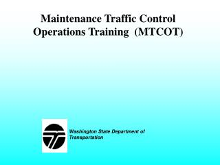 Maintenance Traffic Control Operations Training  (MTCOT)