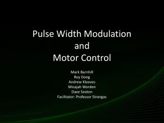 Pulse Width Modulation and  Motor Control