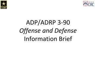 ADP/ADRP 3-90 Offense and Defense  Information Brief