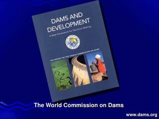 The World Commission on Dams