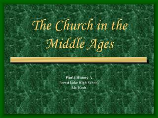 The Church in the  Middle Ages