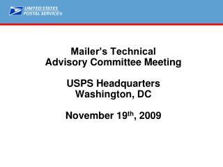 Mailer's Technical  Advisory Committee Meeting USPS Headquarters Washington, DC