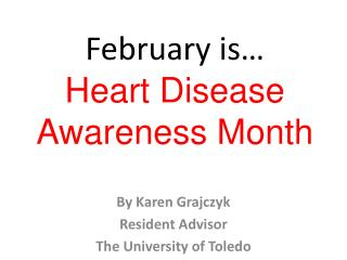 February is…  Heart Disease Awareness Month