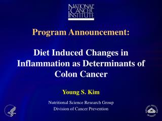 Program Announcement: Diet Induced Changes in Inflammation as Determinants of Colon Cancer