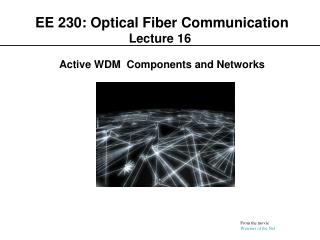 EE 230: Optical Fiber Communication  Lecture 16