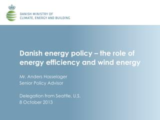 Danish energy policy – the role of energy efficiency and wind energy