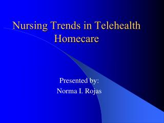 Nursing Trends in Telehealth Homecare