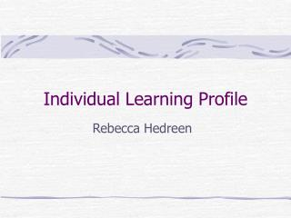 Individual Learning Profile