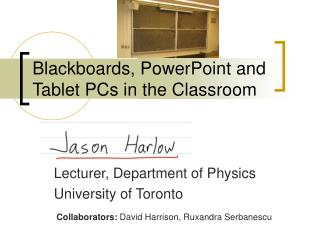 Blackboards, PowerPoint and Tablet PCs in the Classroom