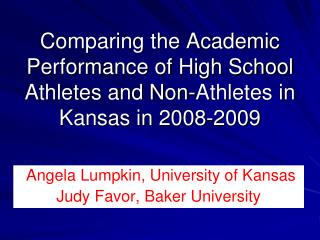 Comparing the Academic Performance of High School Athletes and Non-Athletes in Kansas in 2008-2009
