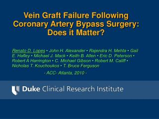 Vein Graft Failure Following Coronary Artery Bypass Surgery: Does it Matter?