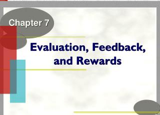 Evaluation, Feedback,                   		and Rewards