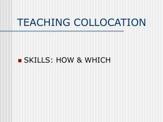 TEACHING COLLOCATION