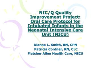 NIC/Q Quality Improvement Project:   Oral Care Protocol for Intubated Infants in the Neonatal Intensive Care Unit (NICU)