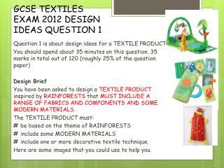 GCSE TEXTILES EXAM 2012 DESIGN IDEAS QUESTION 1