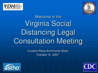 Welcome to the Virginia Social Distancing Legal Consultation Meeting