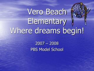 Vero Beach Elementary Where dreams begin!