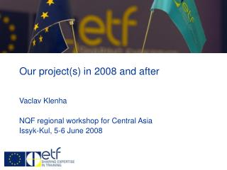 Our project(s) in 2008 and after