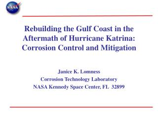 Janice K. Lomness Corrosion Technology Laboratory NASA Kennedy Space Center, FL  32899
