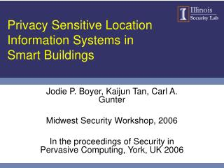 Privacy Sensitive Location Information Systems in Smart Buildings