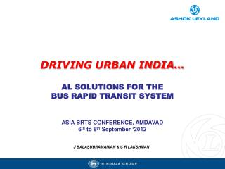 DRIVING URBAN INDIA…  AL S OLUTIONS FOR THE  BUS RAPID TRANSIT SYSTEM
