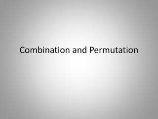 Combination and Permutation