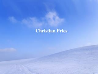 Christian Pries Is Passionate About Photography