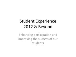 Student Experience  2012 & Beyond