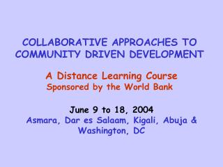 COLLABORATIVE APPROACHES TO COMMUNITY DRIVEN DEVELOPMENT