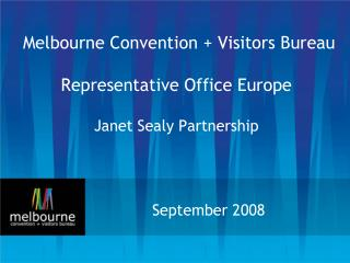 Melbourne Convention + Visitors Bureau Representative Office Europe Janet Sealy Partnership