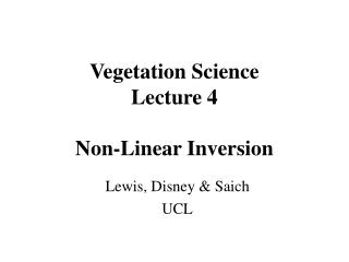 Vegetation Science Lecture 4 Non-Linear Inversion