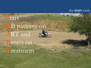 S tart T B patients on A RT and R etain on T reatment