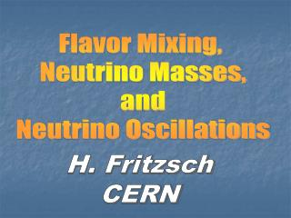 Flavor Mixing,  Neutrino Masses, and Neutrino Oscillations