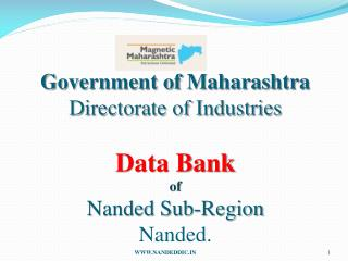 Government  of Maharashtra  Directorate of Industries Data Bank  of Nanded Sub-Region Nanded.