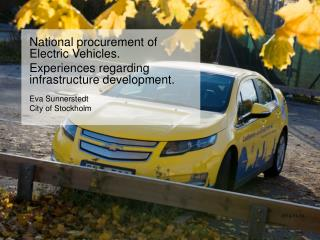 National procurement of Electric  Vehicles.  Experiences  regarding infrastructure development.