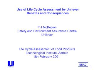 Use of Life Cycle Assessment by Unilever Benefits and Consequences