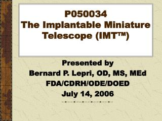 P050034 The Implantable Miniature Telescope (IMT ™)