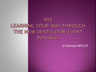 VAE Learning Your way through the new ventilator event pathway