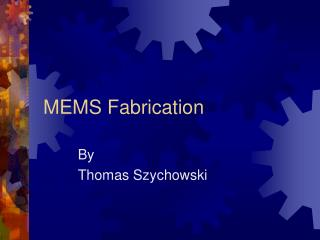 MEMS Fabrication