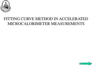 FITTING CURVE METHOD IN ACCELERATED MICROCALORIMETER MEASUREMENTS
