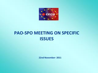 PAO-SPO MEETING ON SPECIFIC ISSUES